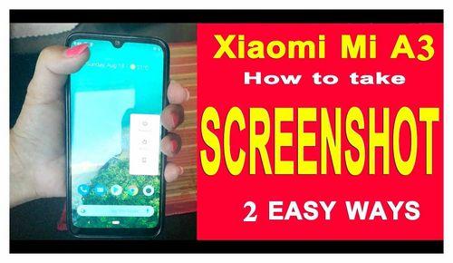 How To Take A Screenshot On Xiaomi A3